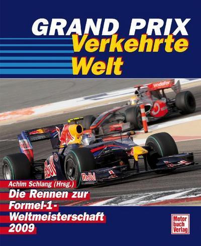 Grand Prix 2009: Die Rennen zur Formel-1-Weltmeisterschaft