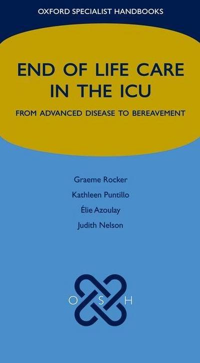 End of Life Care in the ICU: From Advanced Disease to Bereavement