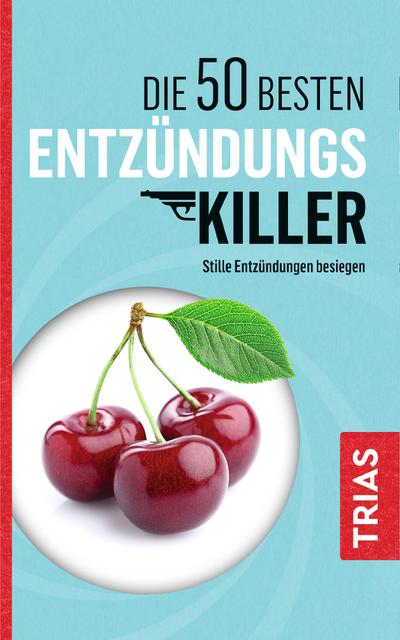 Die 50 besten Entzündungs-Killer