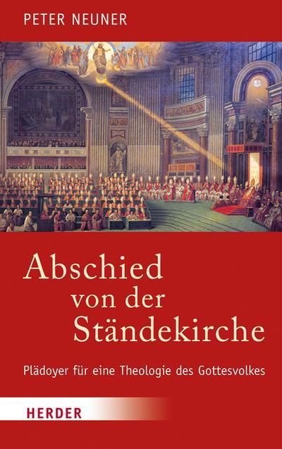 Abschied von der Ständekirche: Plädoyer für eine Theologie des Gottesvolkes
