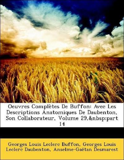 Oeuvres Complètes De Buffon: Avec Les Descriptions Anatomiques De Daubenton, Son Collaborateur, Volume 29, part 14