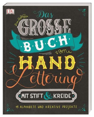 Das große Buch vom Handlettering mit Stift & Kreide