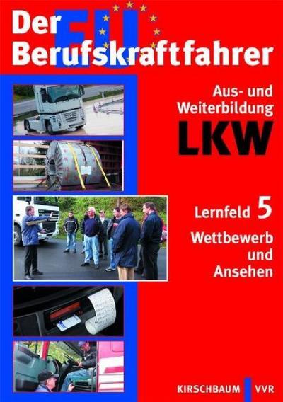 Der EU Berufskraftfahrer - Aus- und Weiterbildung LKW