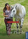 Clicker -Training für Pferde; Deutsch; 193 fa ...
