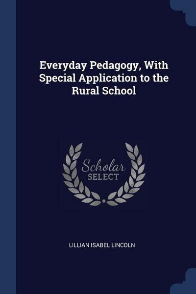 Everyday Pedagogy, with Special Application to the Rural School