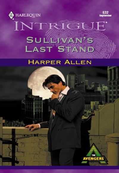 Sullivan's Last Stand (Mills & Boon Intrigue)