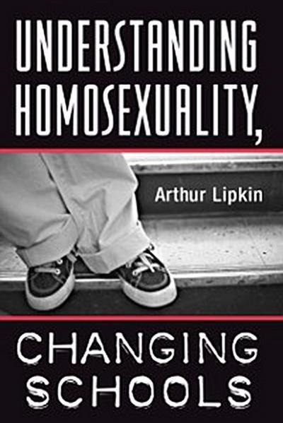 Understanding Homosexuality, Changing Schools