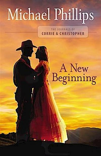 New Beginning (The Journals of Corrie and Christopher Book #2)