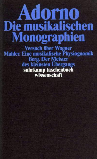 Gesammelte Schriften in 20 Bänden: Band 13: Die musikalischen Monographien (suhrkamp taschenbuch wissenschaft)