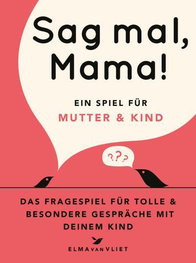 Sag mal, Mama!
