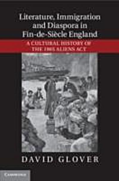 Literature, Immigration, and Diaspora in Fin-de-Siecle England