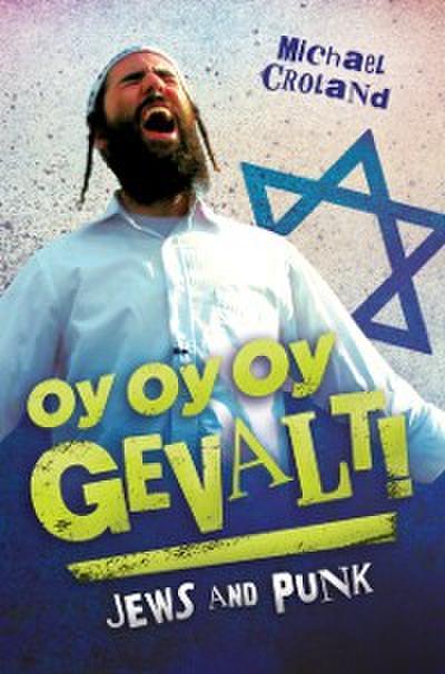 Oy Oy Oy Gevalt! Jews and Punk