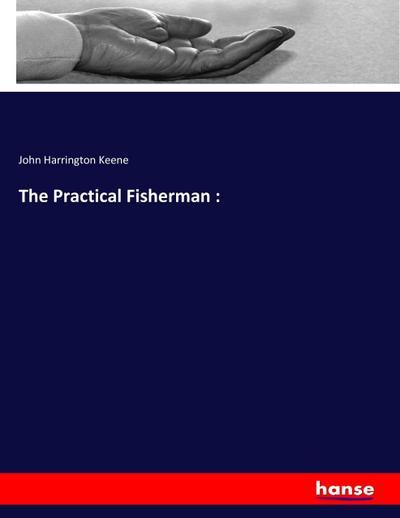 The Practical Fisherman :