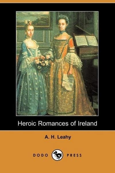 Heroic Romances of Ireland (Dodo Press)