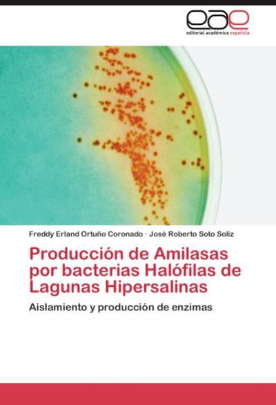 Producción de Amilasas por bacterias Halófilas de Lagunas Hipersalinas