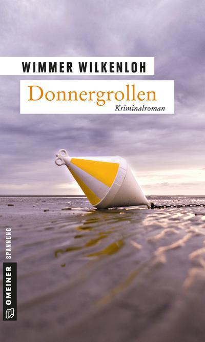 Donnergrollen; Der fünfte Fall für Jan Swensen; Krimi im Gmeiner-Verlag; Deutsch