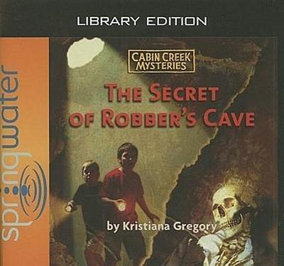 The Secret of Robber's Cave (Library Edition)