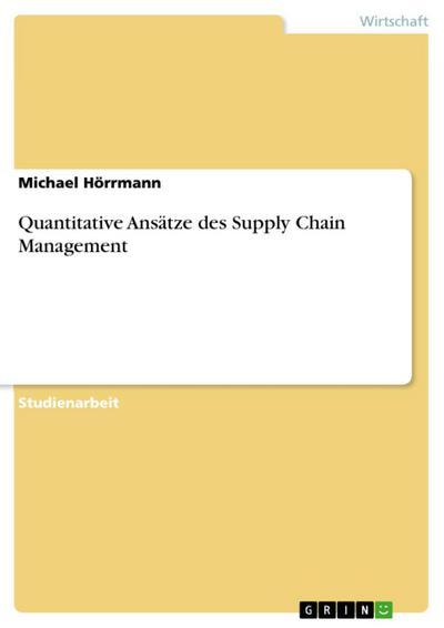 Quantitative Ansätze des Supply Chain Management