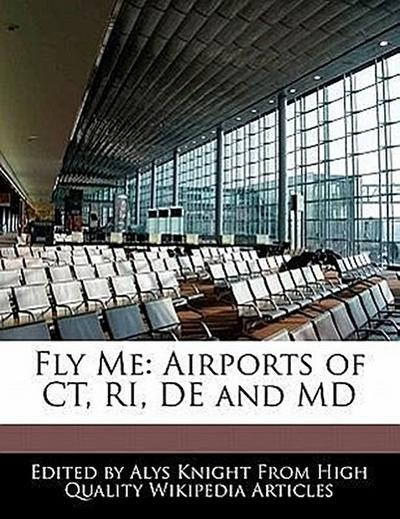 Fly Me: Airports of Ct, Ri, de and MD