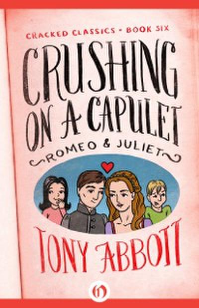 Crushing on a Capulet