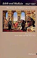 Ethik und Medizin 1947-1997: Was leistet die Kodifizierung von Ethik?