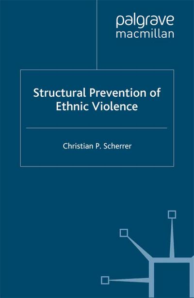 Structural Prevention of Ethnic Violence