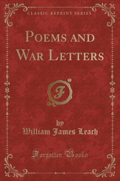 Poems and War Letters (Classic Reprint)