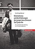 Kolonialismus und die Erfahrungen des jungen Java-Chinesen Tan Tjwan Hie