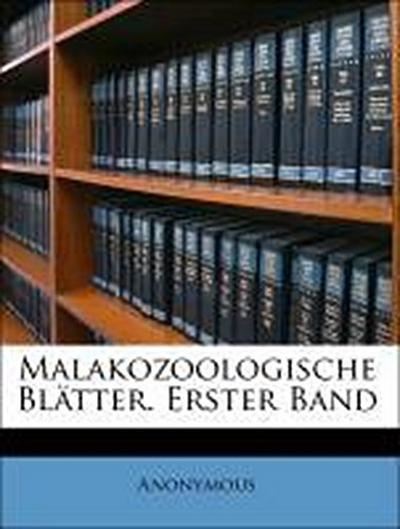 Malakozoologische Blätter. Erster Band