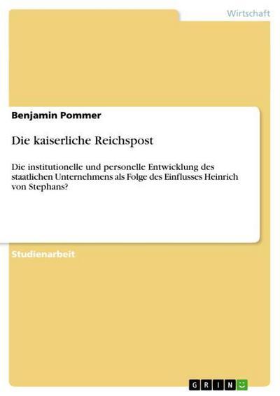 Die kaiserliche Reichspost - Benjamin Pommer