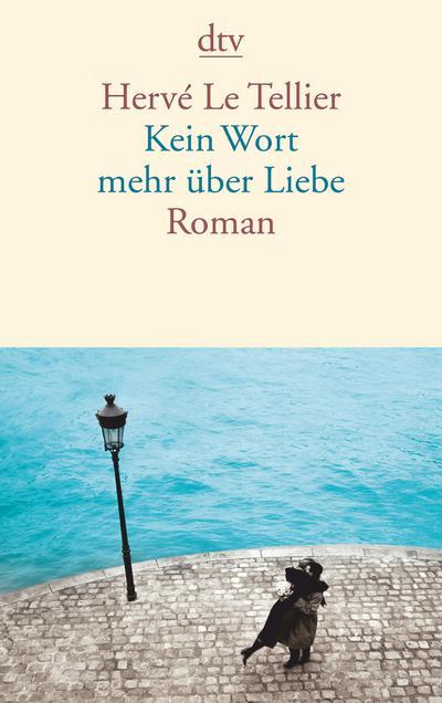Kein Wort mehr über Liebe: Roman