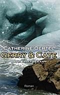 Gerry & Cate: Wie alles begann