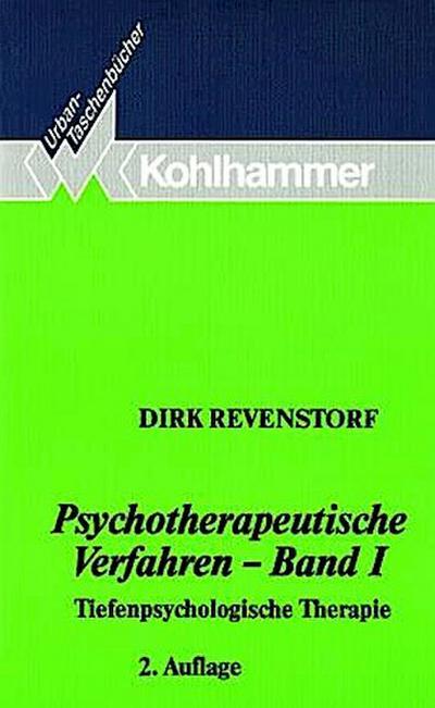 Psychotherapeutische Verfahren - Band I: Tiefenpsychologische Therapie (Urban-Taschenbücher, Band 340)