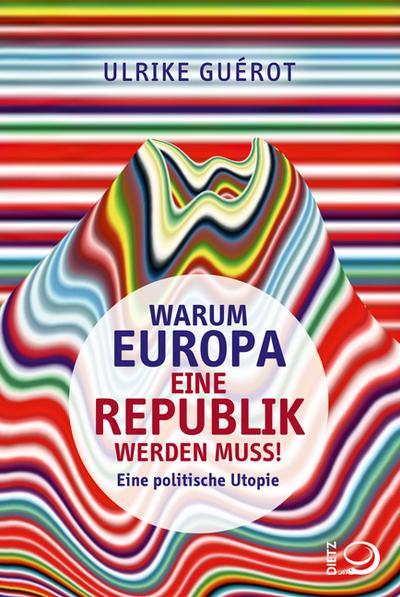 Warum Europa eine Republik werden muss!; Eine politische Utopie; Deutsch; schw.-w. Abb.