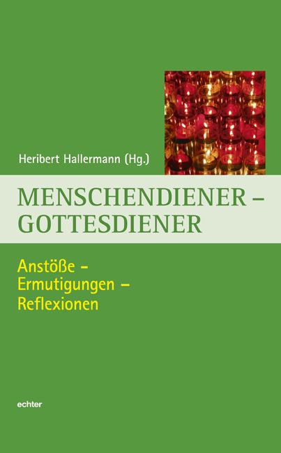 Menschendiener - Gottesdiener Heribert Hallermann