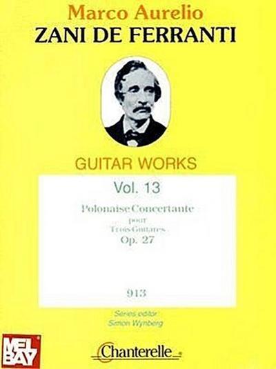 Marco Aurelio Zani de Ferranti: Polonaise Concertante Pour Trois Guitares