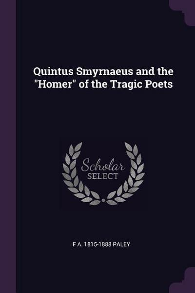 Quintus Smyrnaeus and the Homer of the Tragic Poets