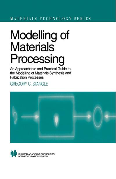 Modelling of Materials Processing