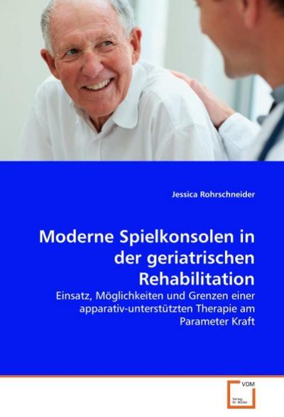 Moderne Spielkonsolen in der geriatrischen Rehabilitation