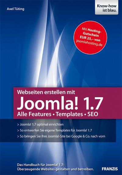 Webseiten erstellen mit Joomla! 1.7 - Franzis Verlag - Broschiert, Deutsch, Axel Tüting, Alle Features, Templates, SEO, Alle Features, Templates, SEO