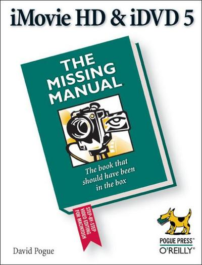iMovie HD & iDVD 5: The Missing Manual (Missing Manuals) - O'reilly & Associates - Taschenbuch, Englisch, David Pogue, ,