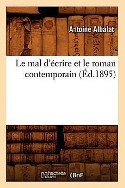 Le Mal d'Ecrire Et Le Roman Contemporain (Ed.1895)
