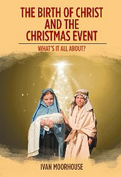 The Birth of Christ and the Christmas Event