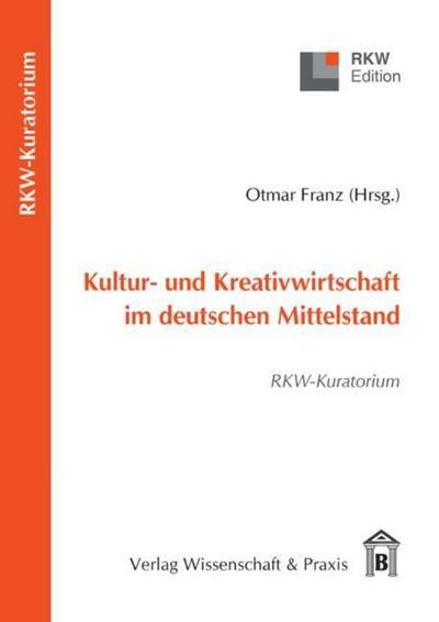 Kultur- und Kreativwirtschaft im deutschen Mittelstand: RKW-Kuratorium