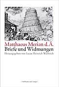 Matthaeus Merian d. Ä.; Briefe und Widmungen; ...