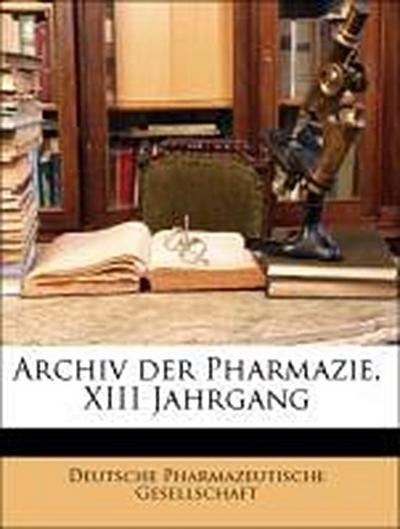 Archiv der Pharmazie, XIII Jahrgang