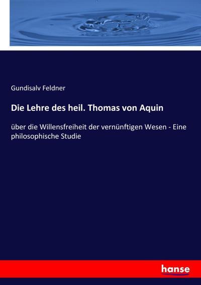 Die Lehre des heil. Thomas von Aquin