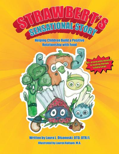 Strawbert's Sensational Story: Helping Children Build a Positive Relationship With Food