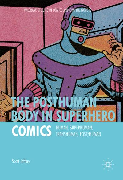 The Posthuman Body in Superhero Comics