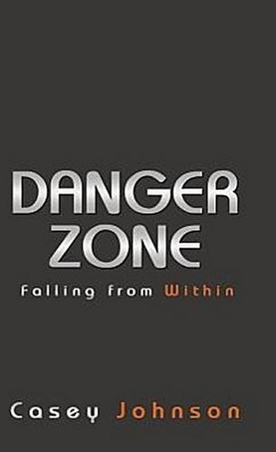 Danger Zone: Falling from Within